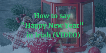 How to say Happy New Year in Irish Gaelic Video