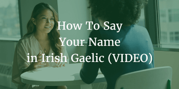 How to say your name in Irish