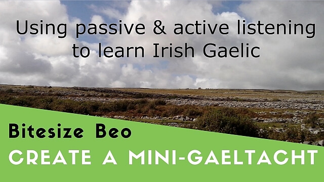 How To Use Active & Passive Listening To Learn Irish Gaelic