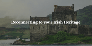 How Does Irish Gaelic Help You Reconnect to Your Irish Heritage?