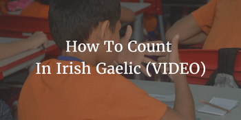 How To Count In Irish Gaelic article