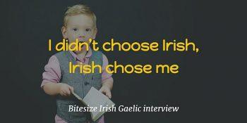 I didn't choose Irish, Irish chose me article