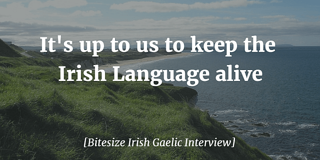 It's Up To Us To Keep The Irish Language Alive