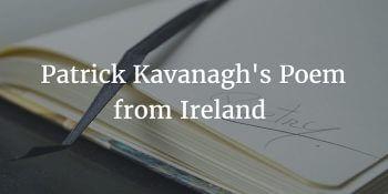 Patrick Kavanagh's Poem From Ireland