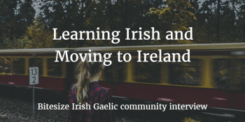 Learning Irish and Moving to Ireland