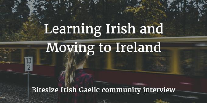 Learning Irish and Moving to Ireland