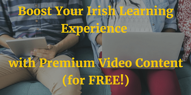 Boost Your Irish Learning Experience with Premium Video Content article