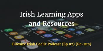 Irish Learning Apps and Resources (Ep. 02) [Re-run]