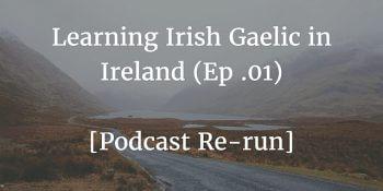 Learning Irish Gaelic in Ireland (Ep .01) [Re-run] article