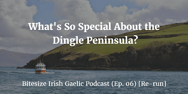 What's So Special About the Dingle Peninsula (Ep. 06) [Re-run]