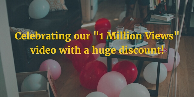 "Celebrating Our ""1 Million Views"" Video With A Huge Discount"