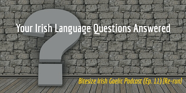 Your Irish Language Questions Answered