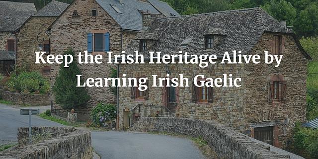Keep the Irish Heritage Alive by Learning Irish Gaelic blog post