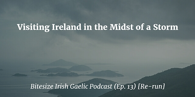 Visiting Ireland in the midst of a storm
