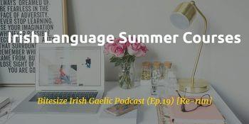 Irish language summer course podcast blog post