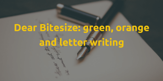 dear bitesize green orange letter writing blog post