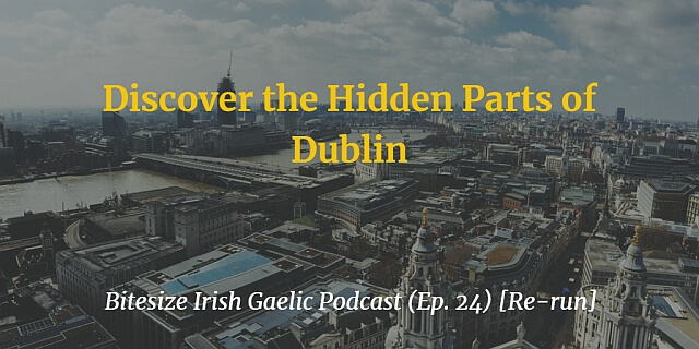 Discover the Hidden Parts of Dublin article