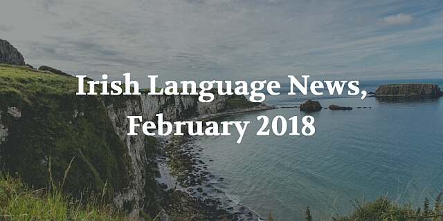 Irish Language News, February 2018