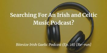Searching For An Irish and Celtic Music Podcast?