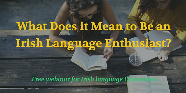 What Does it Mean to Be an Irish Language Enthusiast blog post