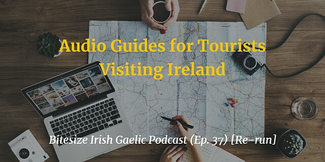 Audio Guides for Tourists Visiting Ireland