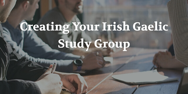 Creating your own Irish Gaelic study group (Ep.40) [Re-run]