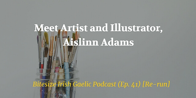 Meet Artist and Illustrator, Aislinn Adams Podcast blog post