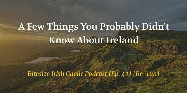 A Few Things You Probably Didn't Know About Ireland