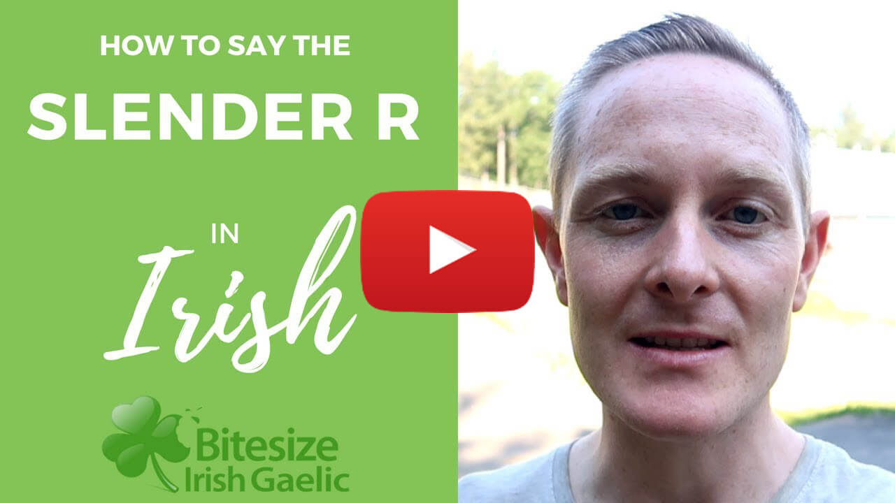"How To Say - The ""Slender R"" Sound in Irish Gaelic (VIDEO)"