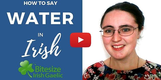 "How To Say - ""Water"" in Irish Gaelic (VIDEO)"