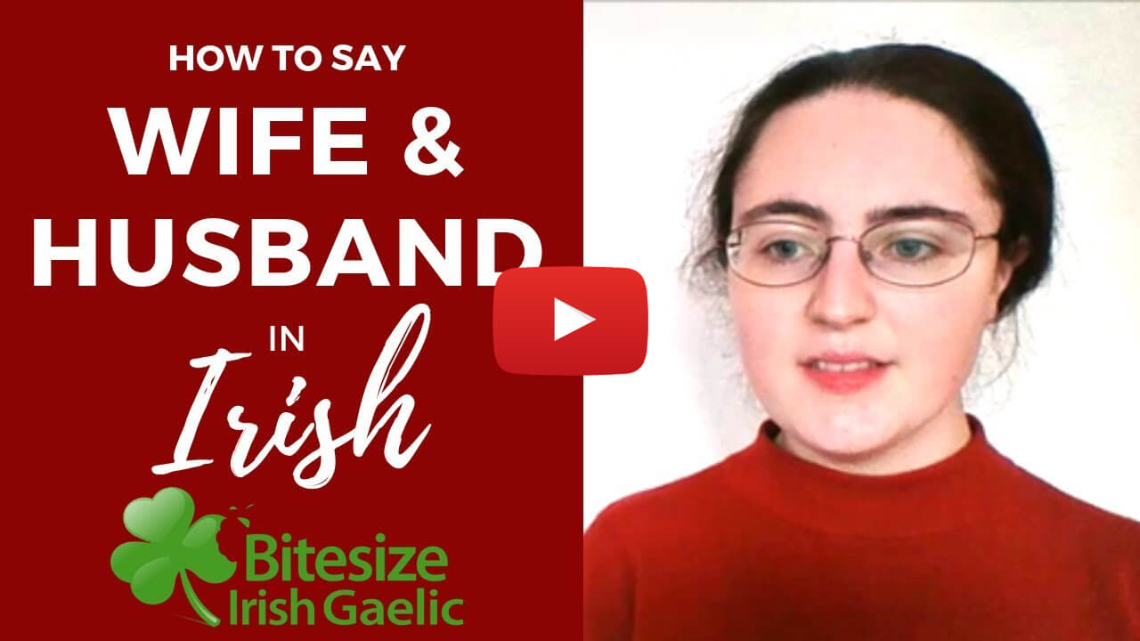 How To Say - Husband and Wife in Irish Gaelic (VIDEO)