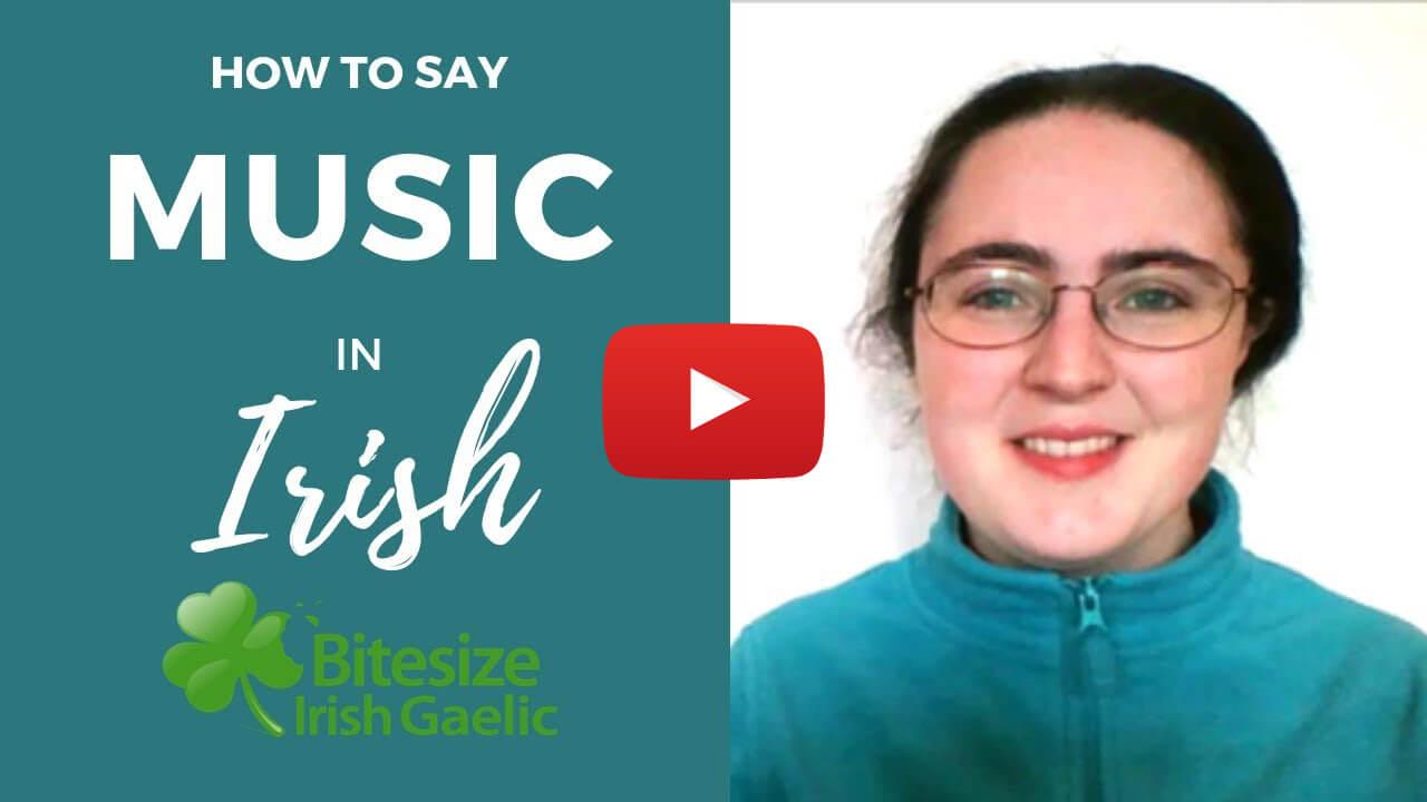 """How To Say - """"Music"""" in Irish Gaelic (VIDEO)"""