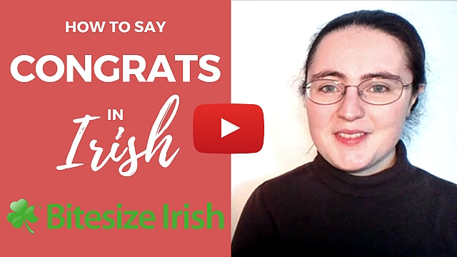 """How To Say - """"Congratulations"""" in Irish (VIDEO)"""